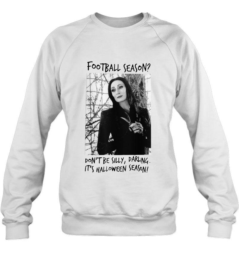Football Season Don't Be Silly Darling It's Halloween Season Morticia Addams Version Mugs