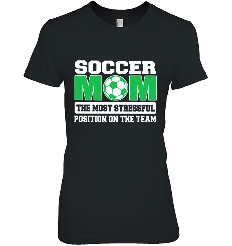 Soccer Mom The Most Stressful Position On The Team Hoodie