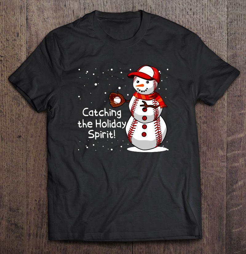 Catching The Holiday Spirit Baseball Christmas Shirt