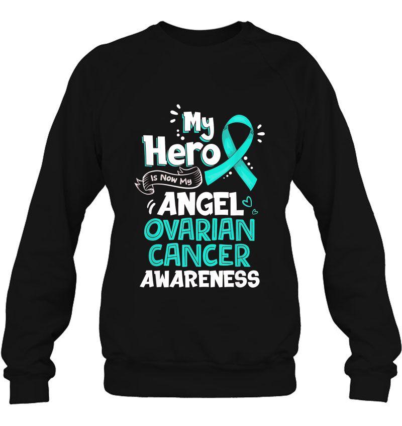 My Hero Is Now My Angel Ovarian Cancer Awareness T Shirts Teeherivar