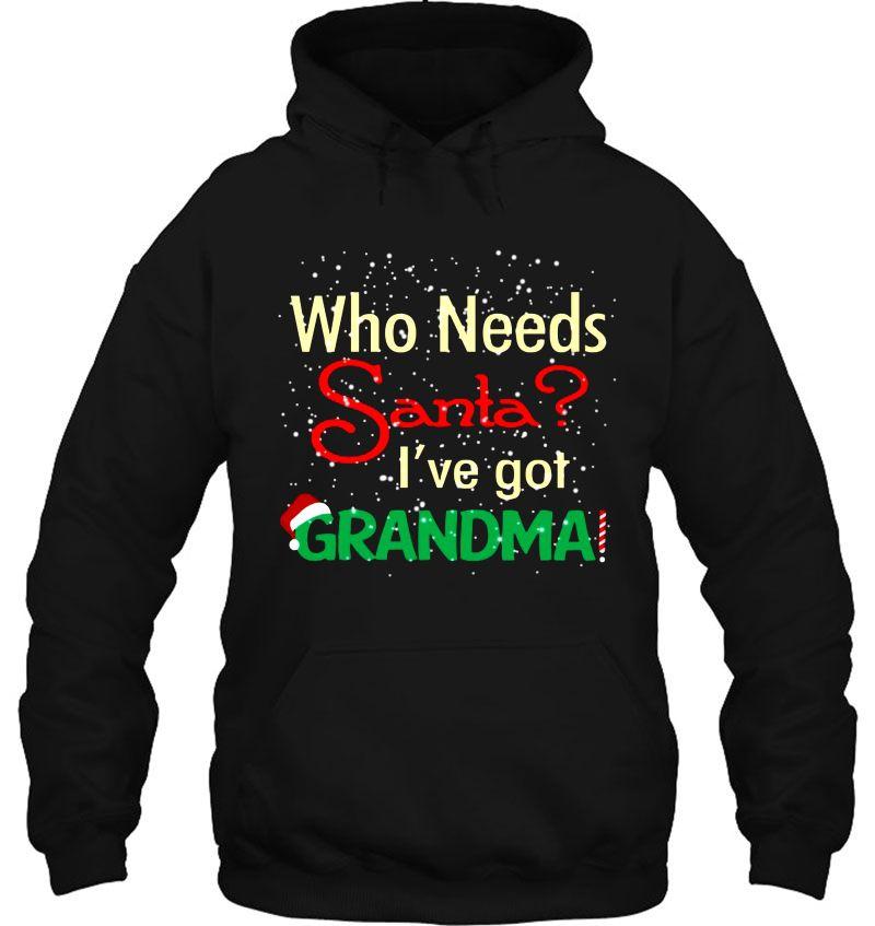 Who Needs Santa I've Got Grandma Christmas Mugs