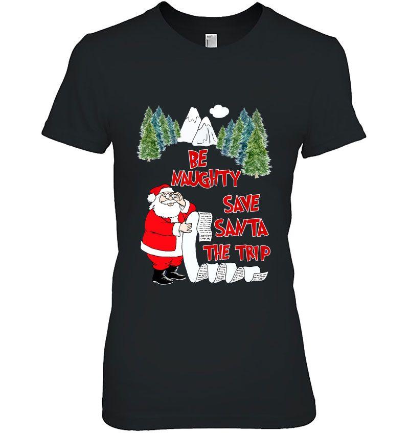 Be Naughty Save Santa The Trip Christmas Hoodie