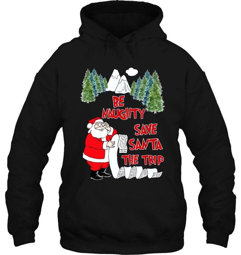 Be Naughty Save Santa The Trip Christmas Mugs