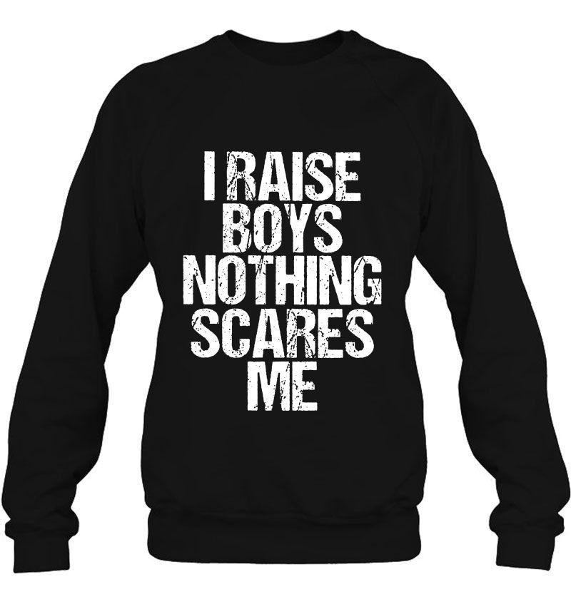 I Raise Boys Nothing Scares Me Mugs