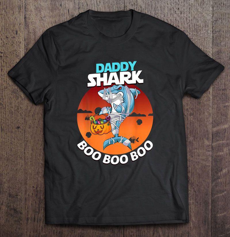 Daddy Shark Boo Boo Boo Mummy Shark Halloween Shirt