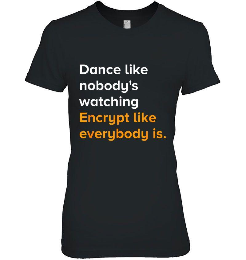 Dance Like Nobody's Watching Encrypt Like Everybody Is Hoodie