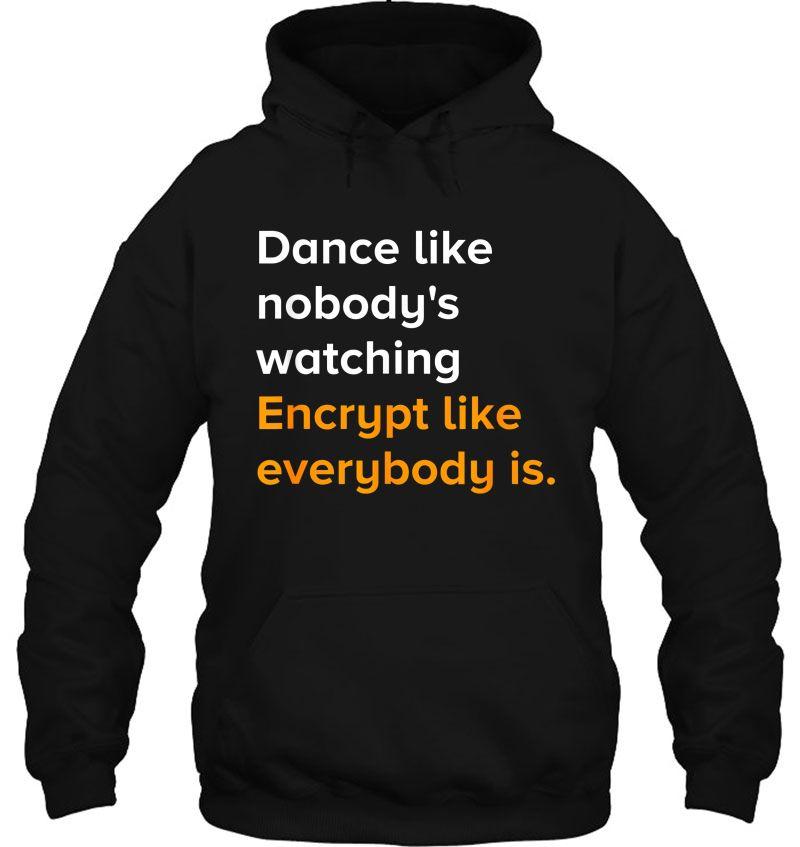 Dance Like Nobody's Watching Encrypt Like Everybody Is Mugs