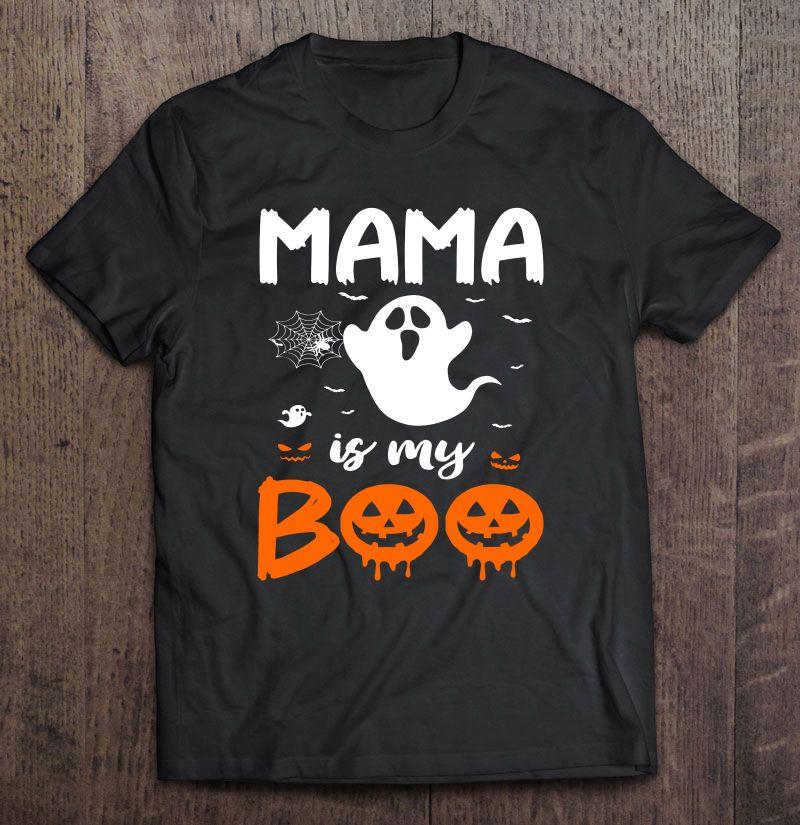 Mama Is My Boo Halloween Shirt