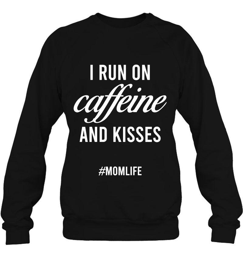 I Run On Caffeine And Kisses #Momlife Mugs