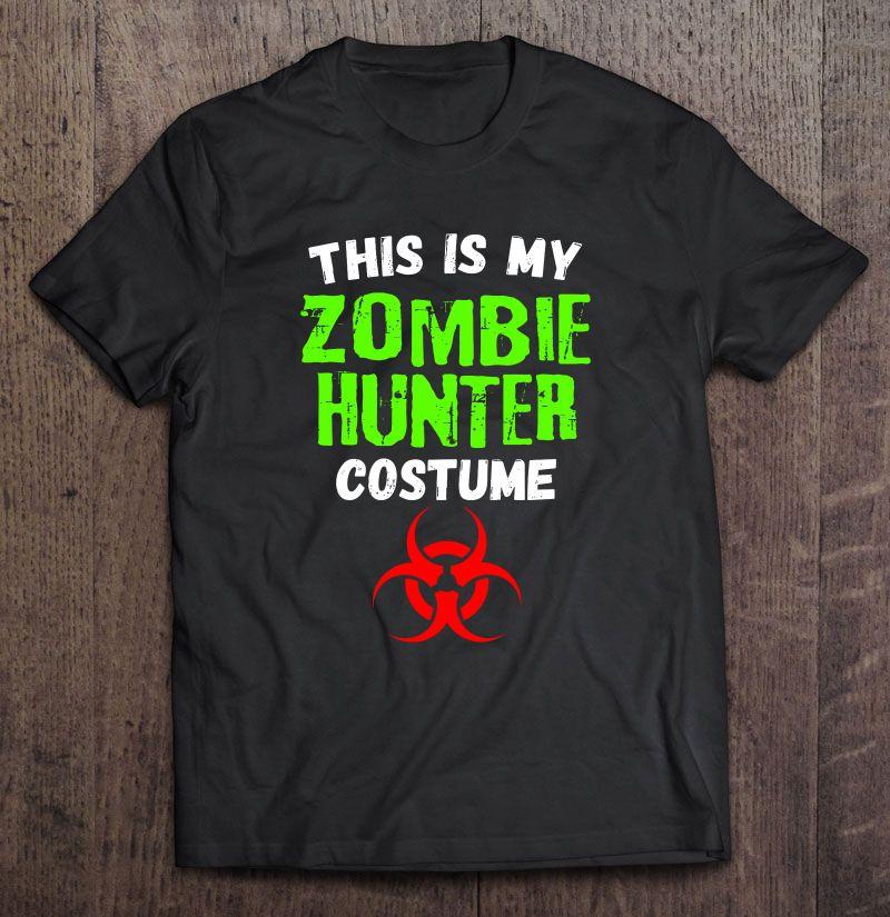 This Is My Zombie Hunter Costume Halloween Shirt