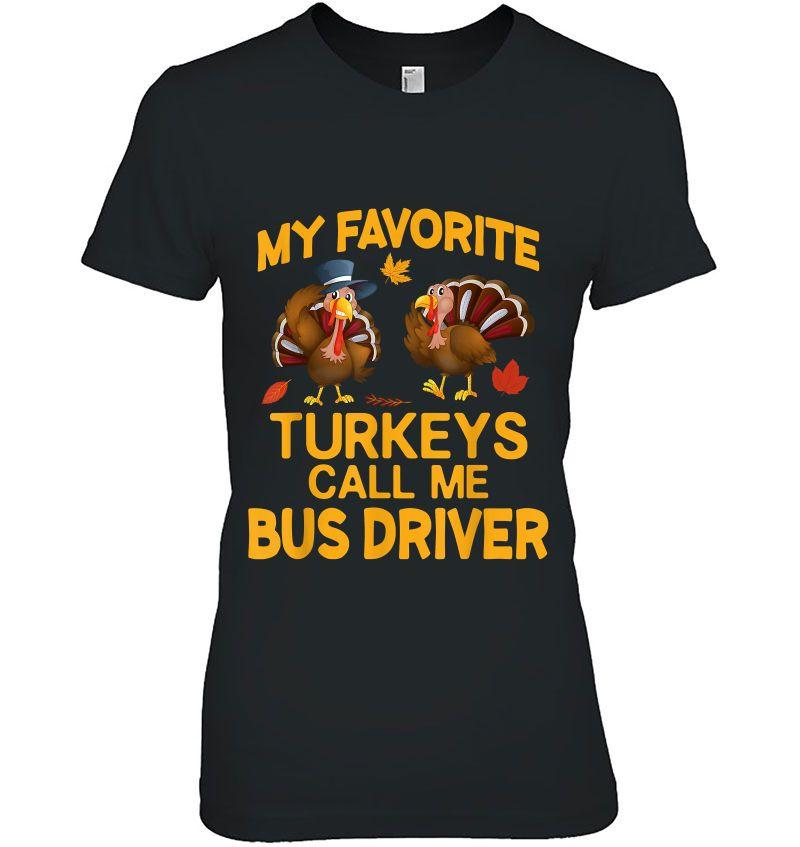 My Favorite Turkeys Call Me Bus Driver Version2 Hoodie