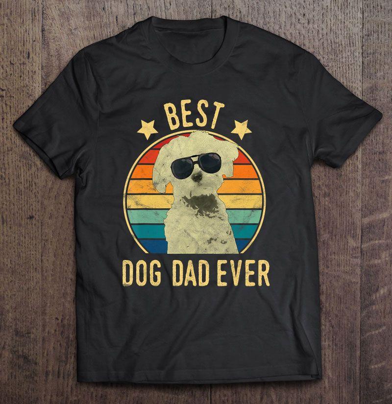 Best Dog Dad Ever Maltese Vintage Version Shirt