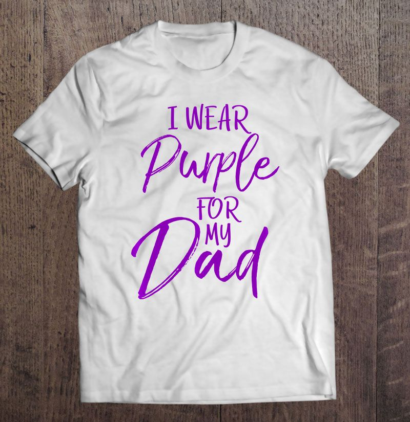 I Wear Purple For My Dad Alzheimer's Disease Shirt