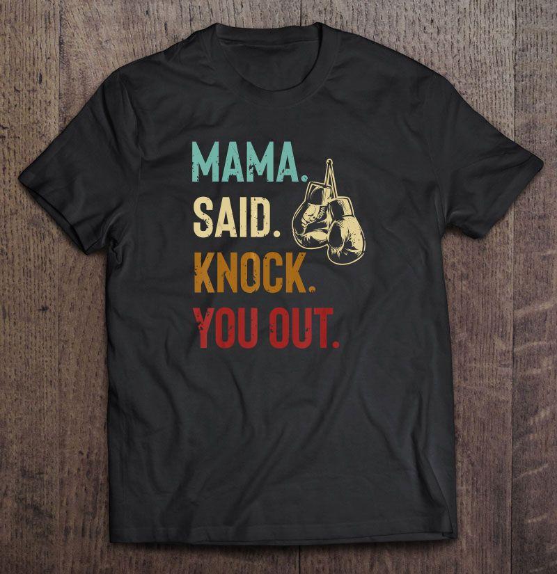 Mama Said Knock You Out Vintage Version Shirt