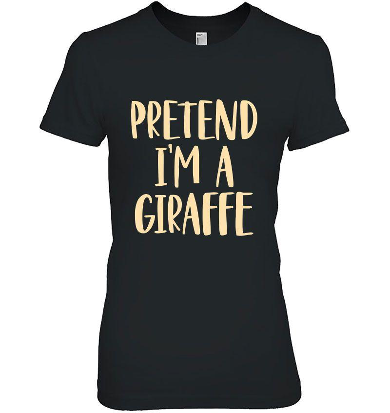 Pretend I'm A Girafee Halloween Costume Hoodie