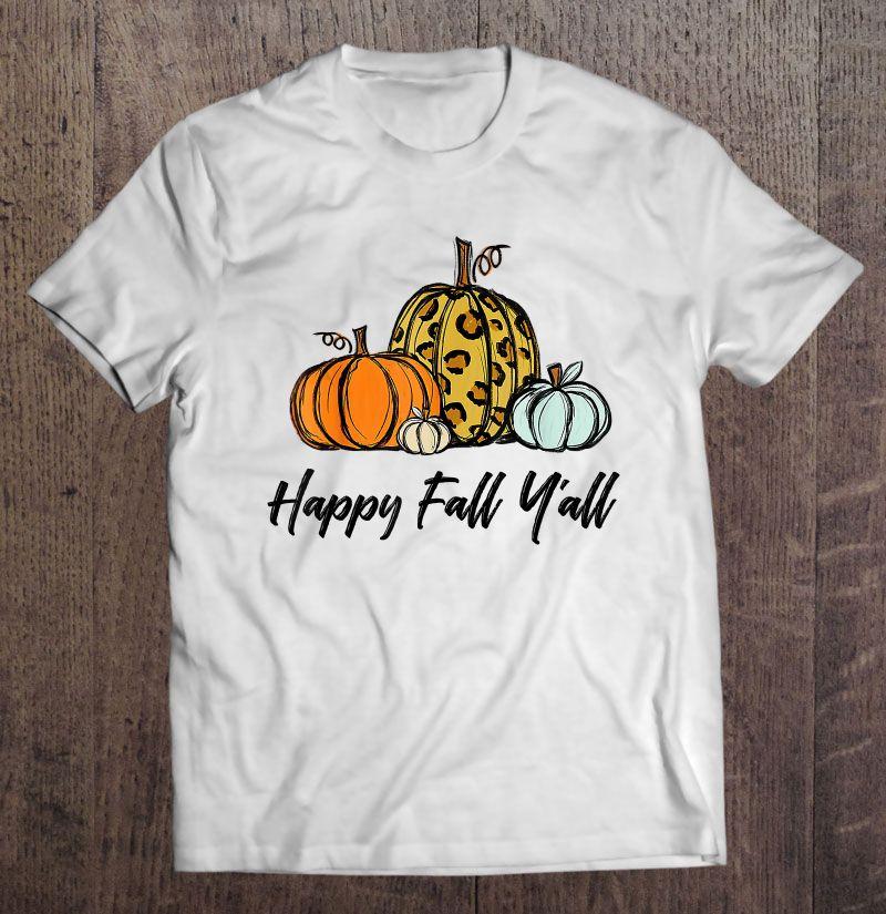 Happy Fall Y'all Pumpkin Halloween Version2 Shirt