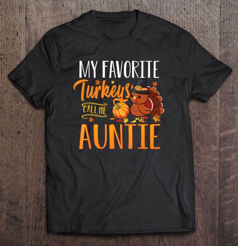 My Favorite Turkeys Call Me Auntie Version2 Shirt