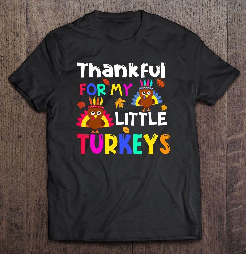 Thankful For My Little Turkeys Version2 Shirt