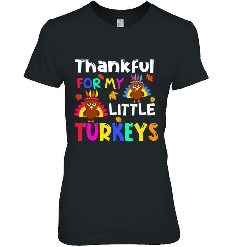 Thankful For My Little Turkeys Version2 Hoodie