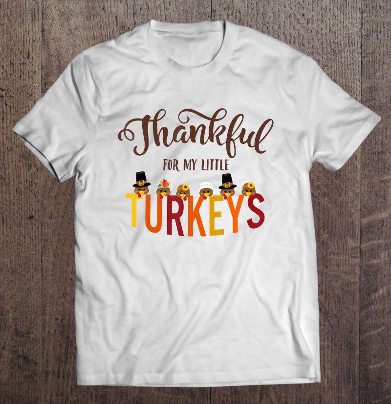 Thankful For My Little Turkeys White Version Shirt