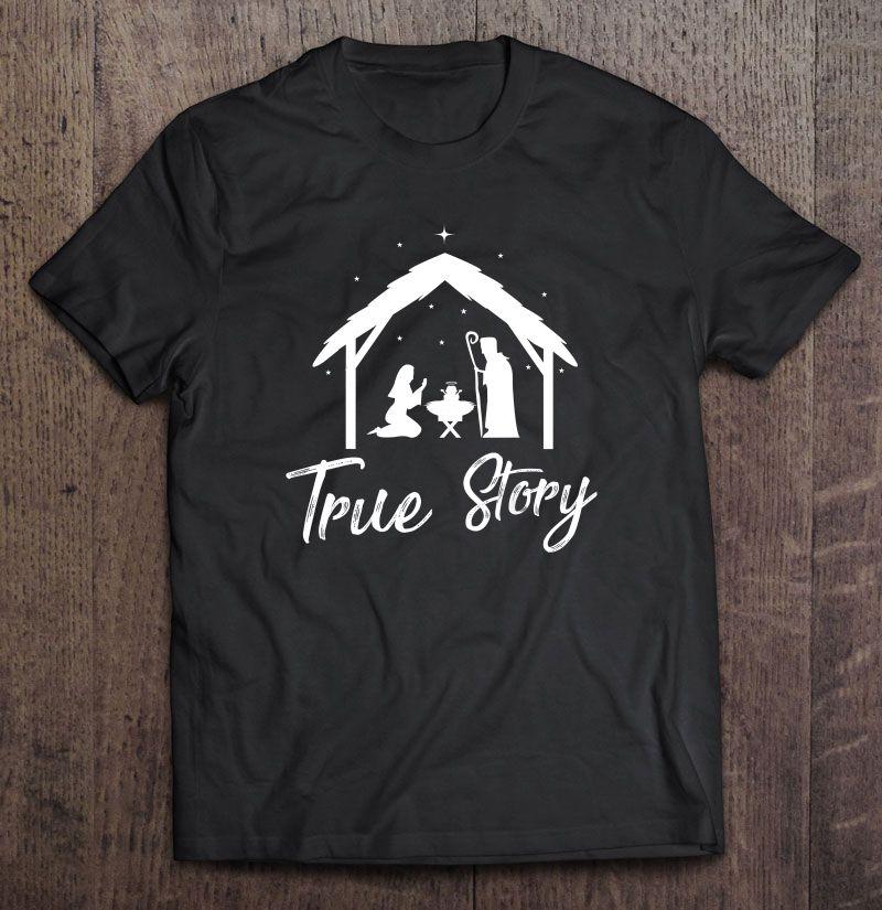 True Story Christmas Nativity Baby Jesus In The Cradle Shirt