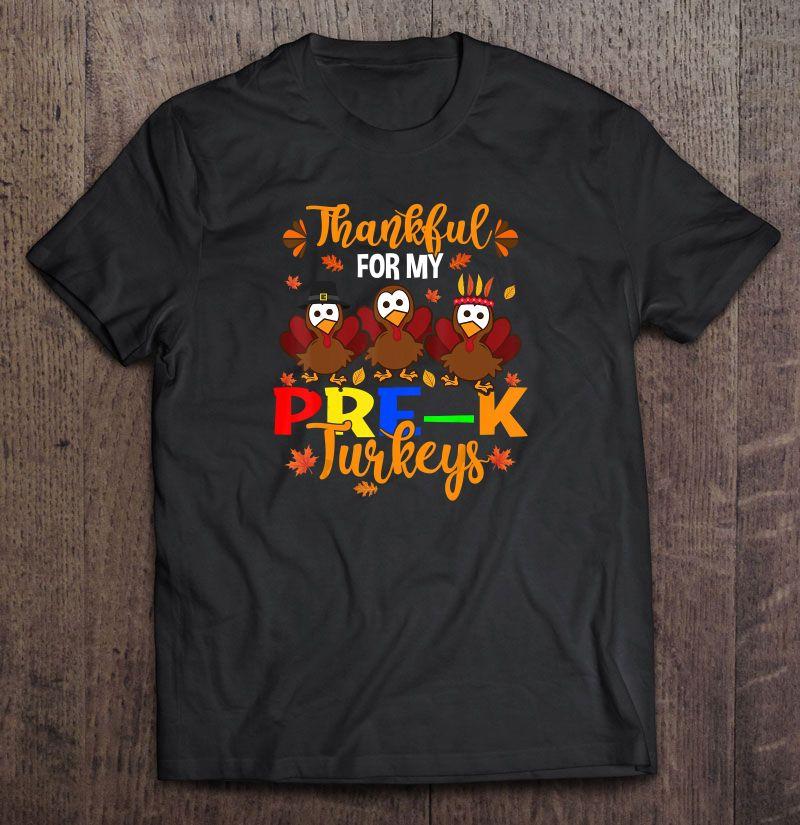 Thankful For My Pre-K Turkeys Version2 Shirt