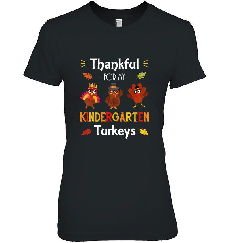 Thankful For My Kindergarten Turkeys Three Turkeys Version Hoodie