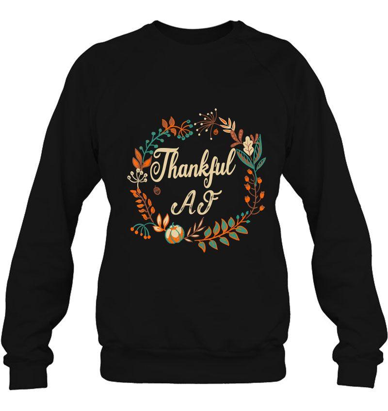 Thankful AF Thanksgiving Hoodie