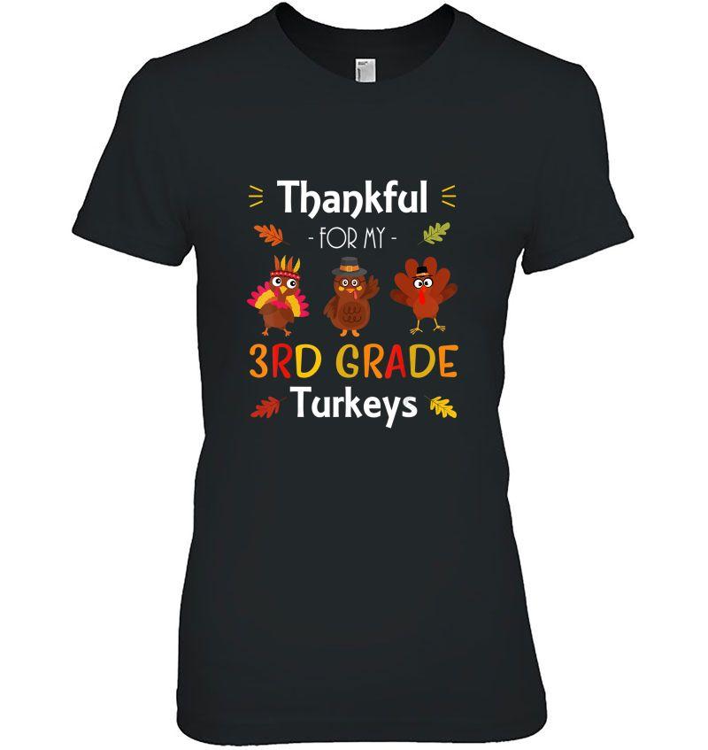 Thankful For My 3rd Grade Turkeys Version2 Hoodie