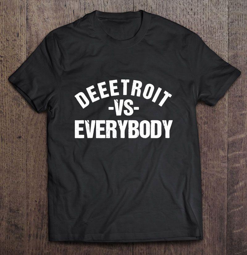 Deeetroit VS Everybody Shirt