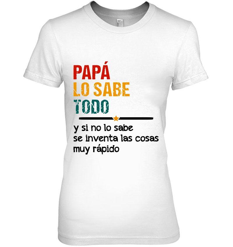 Papa Lo Sabe Todo Y Si No Lo Sabe Se Inventa Las Cosas Muy Rapido Hoodie