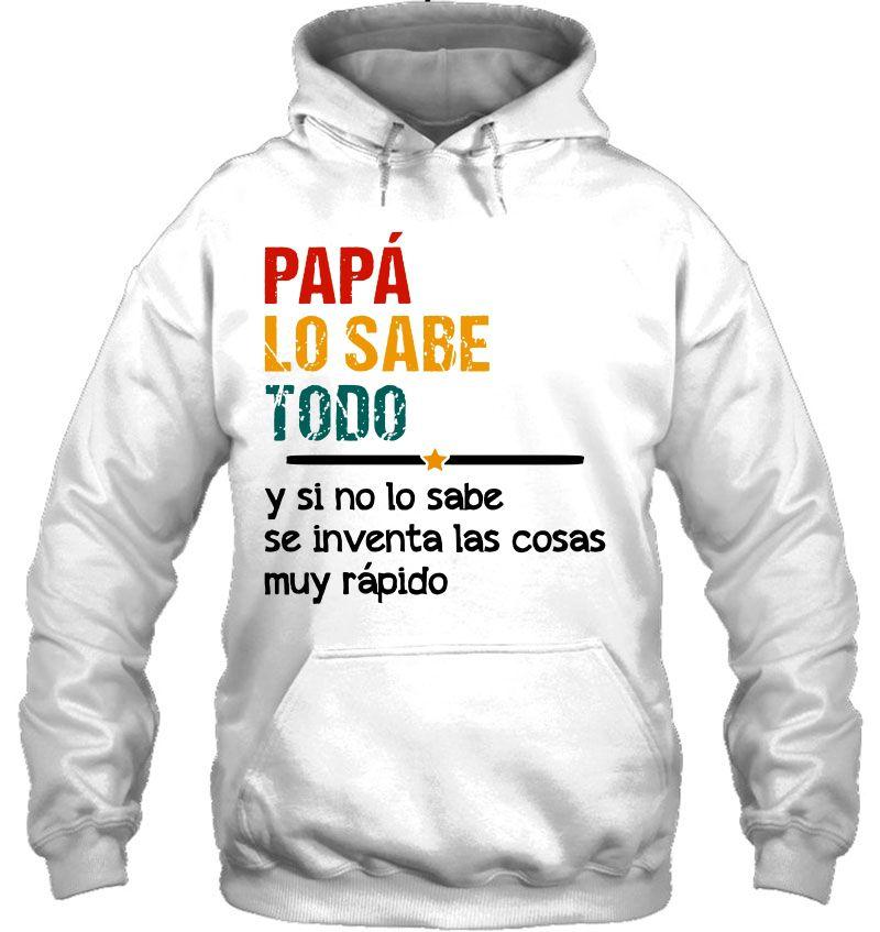 Papa Lo Sabe Todo Y Si No Lo Sabe Se Inventa Las Cosas Muy Rapido Mugs