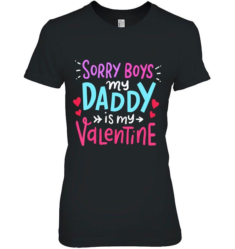 Sorry Boys Daddy Is My Valentine Version2 Hoodie