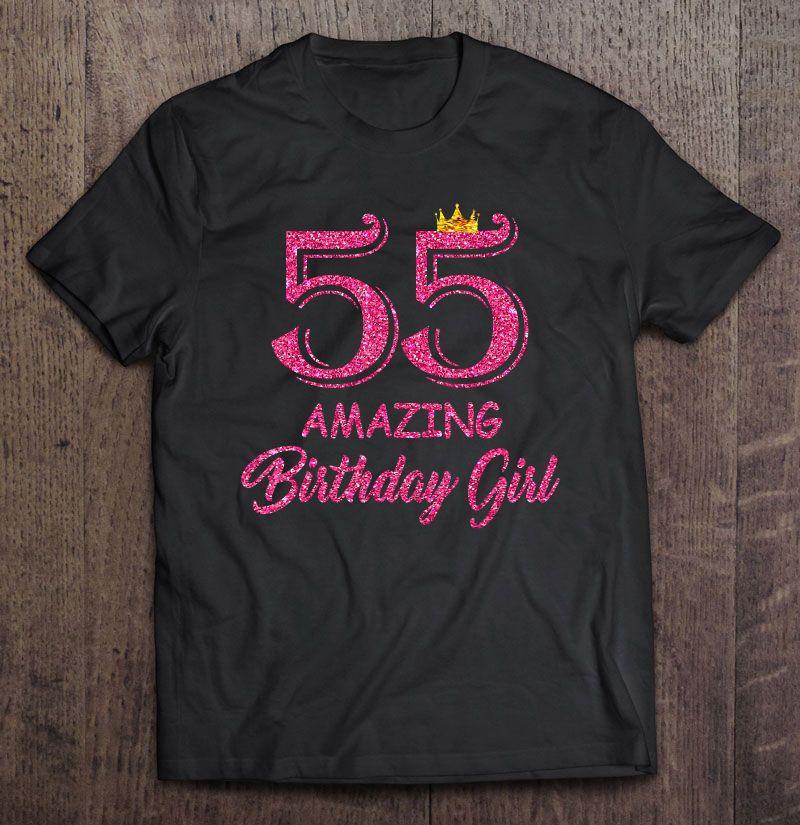55 Amazing Birthday Girl Shirt
