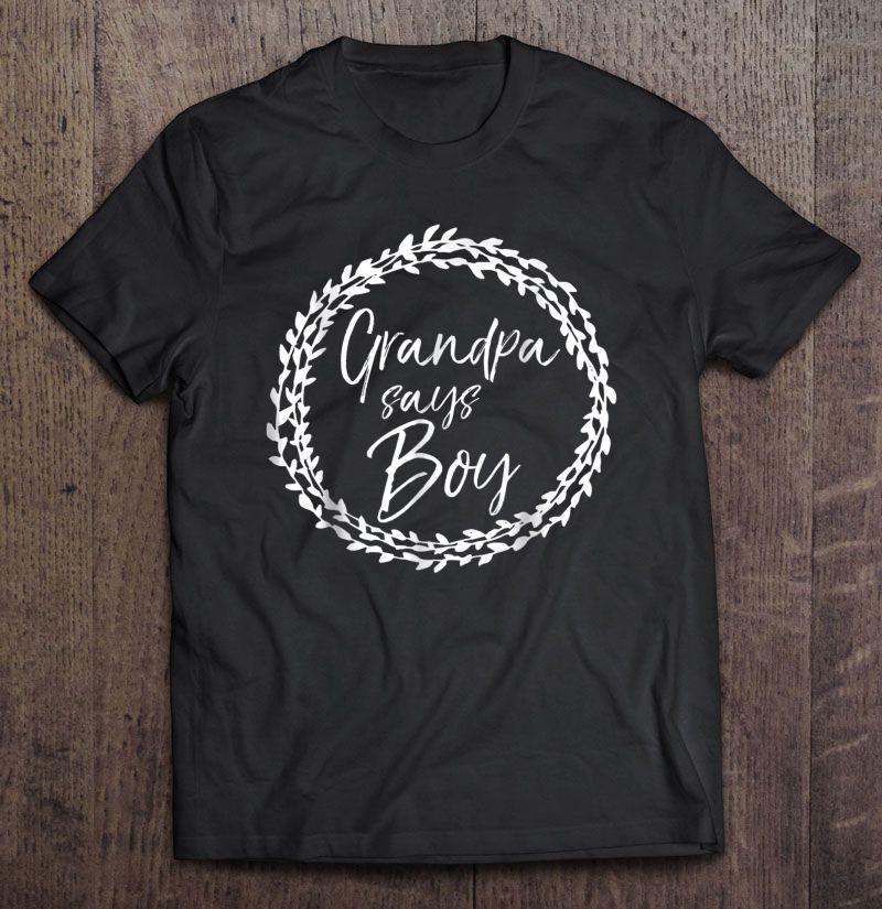 Clickbuypro 2d T-shirt Grandpa Says Boy Shirt Cute Gender Reveal Party Shirt Men Shirt Blue Shirt S
