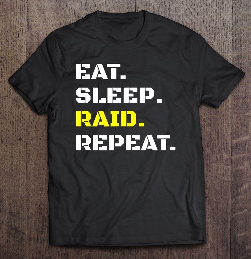 Eat Sleep Raid Repeat Video Gaming Wow Raiding Rpg Gift Shirt