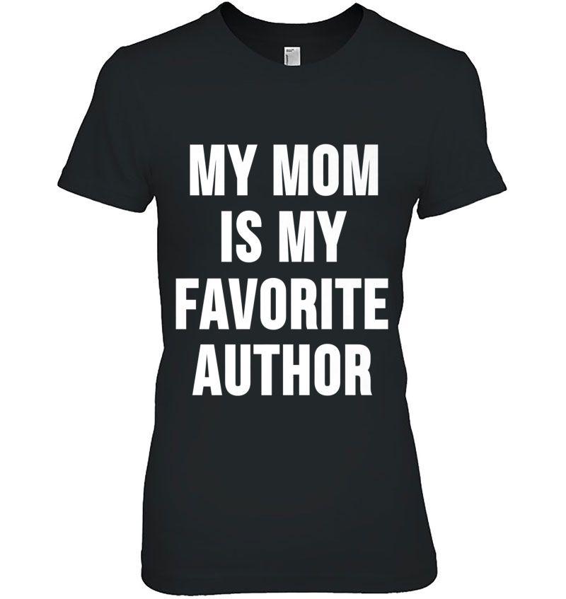 My Mom Is My Favorite Author Hoodie
