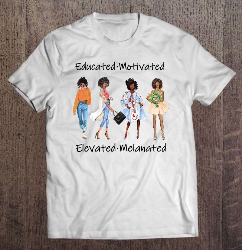 Educated Motivated Elevated Melanated Shirt