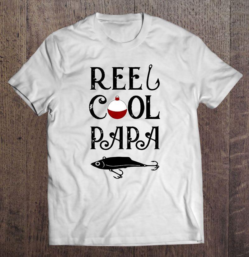 Reel Cool Papa Fishing Dad Shirt