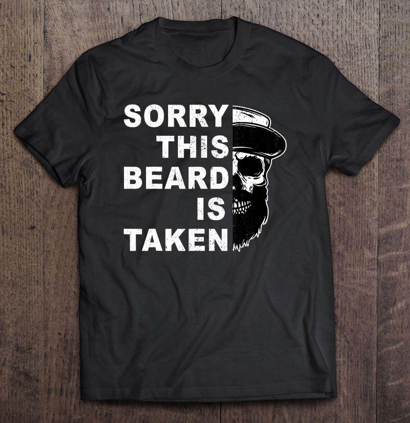 Sorry I'm Already Taken By A Bearded Man I/'m Just Like Gildan Hoodie Sweatshirt