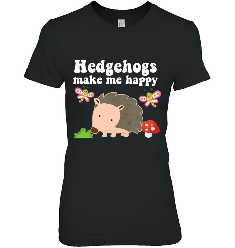 Hedgehogs Make Me Happy Cute Hedgehog Version Hoodie