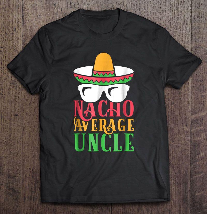 Nacho Average Uncle Unisex Hoodie Irish Green