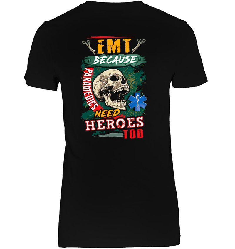 Emt Because Paramedics Need Heroes Too Skull Version Hoodie