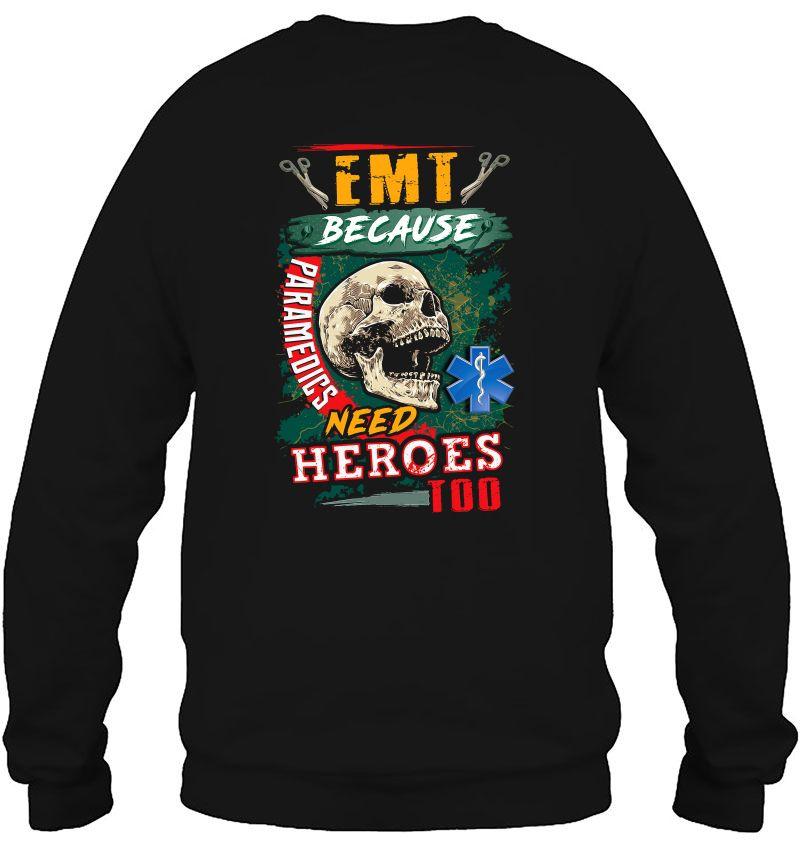 Emt Because Paramedics Need Heroes Too Skull Version Mugs