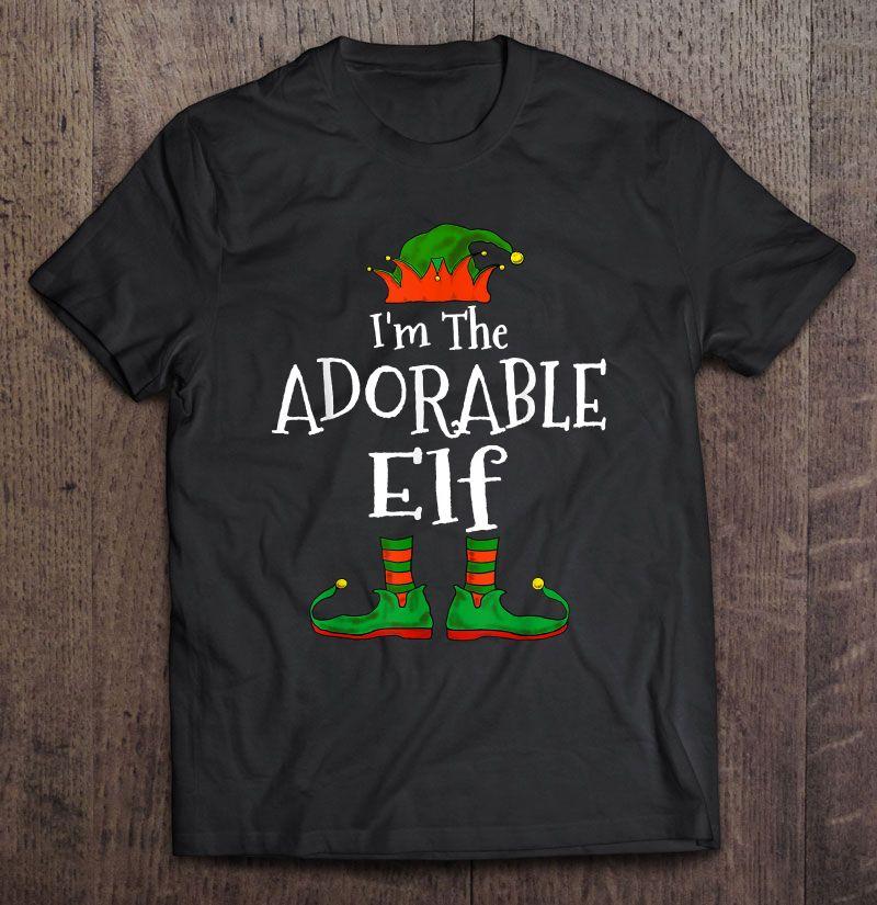 I'm The Adorable Elf Shirt