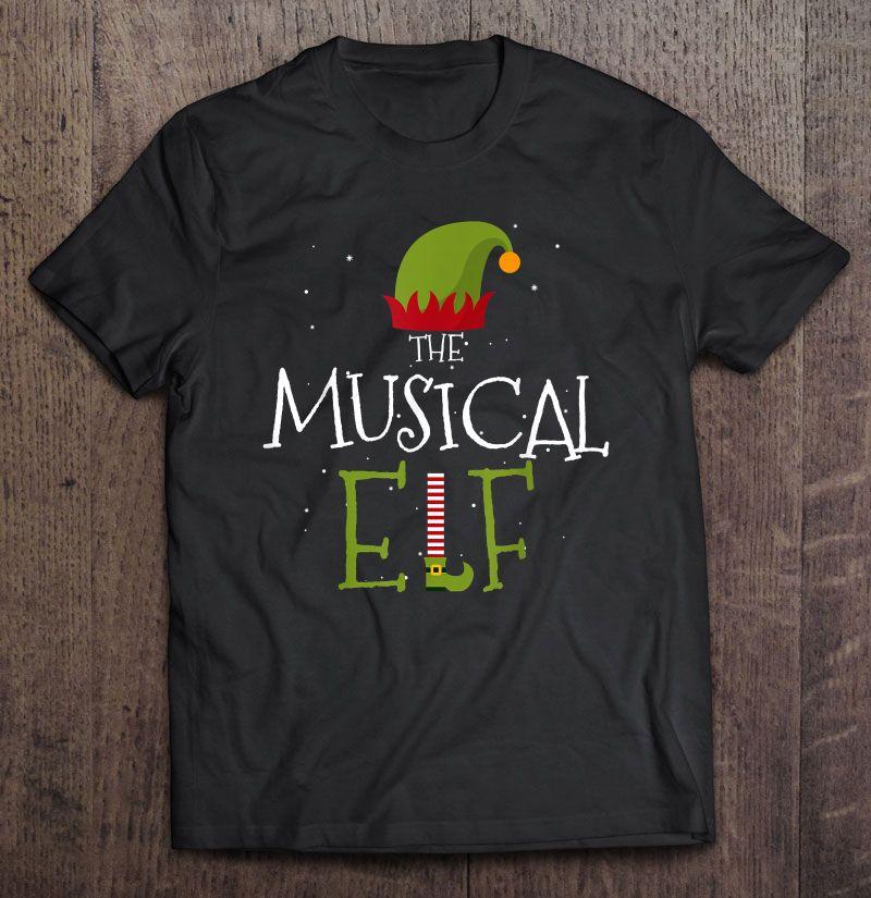 I'm The Musical Elf Christmas Shirt