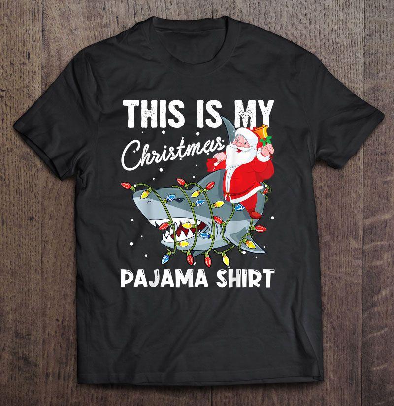 This Is My Christmas Pajama Shirt Santa Riding Shark Shirt