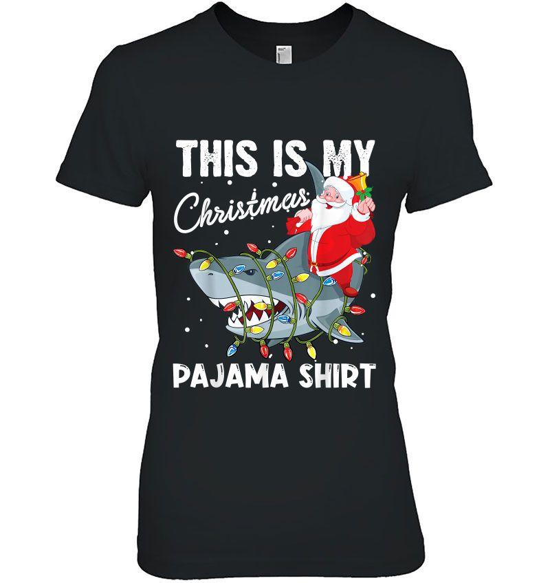 This Is My Christmas Pajama Shirt Santa Riding Shark Hoodie