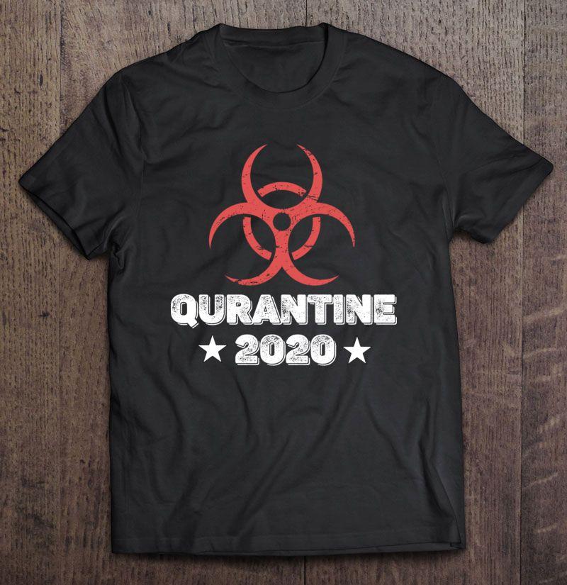 Quarantine 2020 Bio-Hazard Distressed Community Awareness Shirt