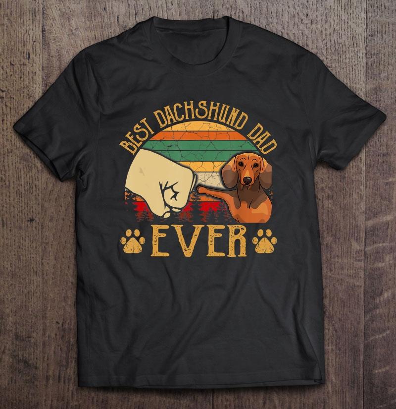 Retro Vintage Best Dachshund Dad Ever Shirt